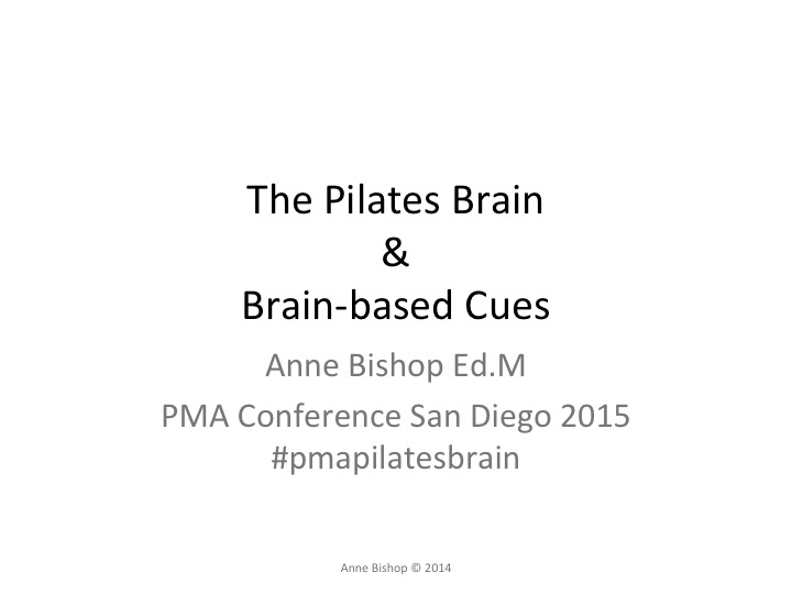 The Pilates Brain & Brain-based Cues PMA Conference